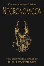 Necronomicon: Necronomicon : The Best Weird Tales of H.P. Lovecraft - Howard Phillips Lovecraft