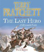 The Last Hero : Discworld : Book 27 - Terry Pratchett