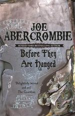 Before They are Hanged  : The First Law: Book 2 - Joe Abercrombie