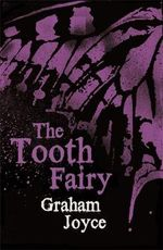 The Tooth Fairy : Terror Eight Ser. - Graham Joyce