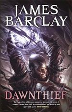 Dawnthief : Chronicles of the Raven : Book 1 - James Barclay
