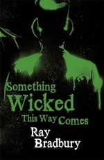 Something Wicked This Way Comes : Terror Eight Series - Ray Bradbury