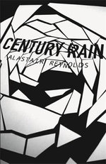 Century Rain : Gollancz Space Opera Series - Alastair Reynolds