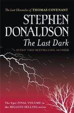 The Last Dark : Gollancz S.F. - Stephen Donaldson