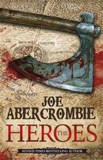 The Heroes : First Law World - Joe Abercrombie