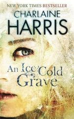 An Ice Cold Grave : Harper Connelly Series : Book 3 - Charlaine Harris