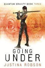 Going Under : Quantum Gravity - Justina Robson