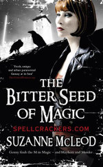 The Bitter Seed of Magic : Genny Finds The M in Magic and Mayhem and Murder - Suzanne McLeod