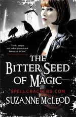The Bitter Seed of Magic : Spellcrackers - Suzanne McLeod