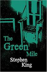 The Green Mile : Terror Eight Ser. - Stephen King