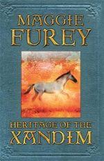 Heritage of the Xandim : Chronicles of Xandim : Book 1 - Maggie Furey