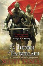The Thorn of Emberlain : Gollancz S.F. - Scott Lynch