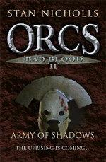 Orcs Bad Blood : Army of Shadows v. 2 - Stan Nicholls