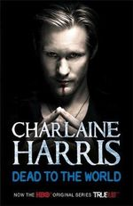 Dead to the World : Sookie Stackhouse Series : Book 4 - Charlaine Harris