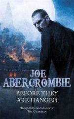 Before They are Hanged : The First Law: Book 2 (US Edition) - Joe Abercrombie