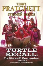 Turtle Recall : The Discworld Companion ... So Far - Stephen Briggs