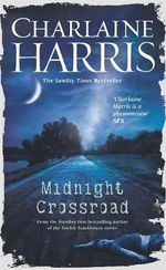 Midnight Crossroad : Midnight Texas : Book 1 - Charlaine Harris