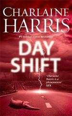 Day Shift : Midnight, Texas : Book 2 : Pre-order this book and receive Midnight Crossroad for free!* - Charlaine Harris