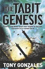 The Tabit Genesis - Tony Gonzales
