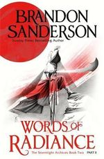 Words of Radiance : Part 2 : The Stormlight Archive : Book 2, Part 2 - Brandon Sanderson