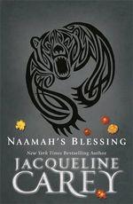 Naamah's Blessing : Naamah Ser. - Jacqueline Carey