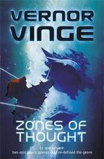 Zones of Thought : In One Volume : Two Epic Space Operas That Re-Defined The Genre - Vernor Vinge