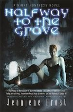 Halfway to the Grave: Halfway to the Grave Bk. 1 : A Night Huntress Novel - Jeaniene Frost