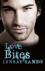 Love Bites : Argeneau Vampire Novel : Book 2 - Lynsay Sands