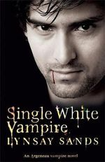 Single White Vampire : Argeneau Vampire Novel : Book 3 - Lynsay Sands