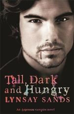 Tall, Dark and Hungry : Argeneau Vampire Novel : Book 4 - Lynsay Sands