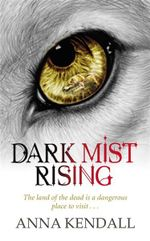 Dark Mist Rising : The Soulvine Moor Chronicles : Book Two - Anna Kendall