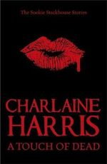 A Touch of Dead : A Sookie Stackhouse Collection - Charlaine Harris
