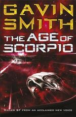 The Age of Scorpio - Gavin G. Smith