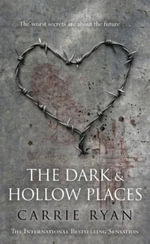 Dark and Hollow Places - Carrie Ryan