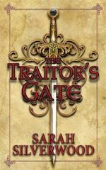 The Traitor's Gate :  The Nowhere Chronicles Book II - Sarah Silverwood