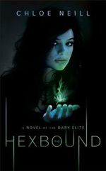 Hexbound : Dark Elite 2 - Chloe Neill