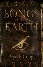 Songs of the Earth : The Wild Hunt Series : Book 1 - Elspeth Cooper