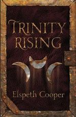 Trinity Rising : The Wild Hunt: Book 2 - Elspeth Cooper