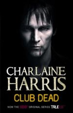 Club Dead : A True Blood Novel - Charlaine Harris