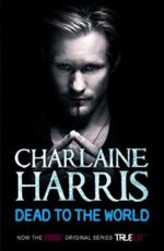 Dead To The World : A True Blood Novel - Charlaine Harris