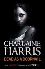 Dead As A Doornail : A True Blood Novel - Charlaine Harris