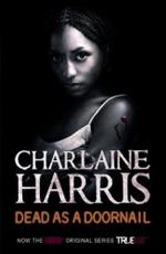 Dead As A Doornail : A True Blood Novel - Charlaine Harris