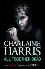 All Together Dead : A True Blood Novel : Sookie Stackhouse Ser. - Charlaine Harris