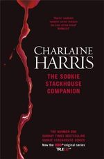 The Sookie Stackhouse Companion  :  A Complete Guide to the True Blood Mystery Series - Charlaine Harris