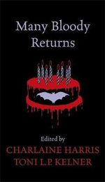 Many Bloody Returns : Tales of Birthdays with Bite - Charlaine Harris