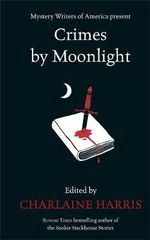 Crimes by Moonlight : Mysteries from the Dark Side - Charlaine Harris