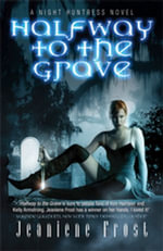 Halfway to the Grave : A Night Huntress Novel - Jeaniene Frost
