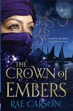 The Crown of Embers : Girl of Fire and Thorns Series : Book 2 - Rae Carson