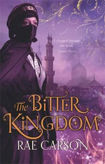 The Bitter Kingdom : Girl of Fire and Thorns Series : Book 3 - Rae Carson