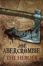 The Heroes : The First Law: Book 3 (US Edition) - Joe Abercrombie